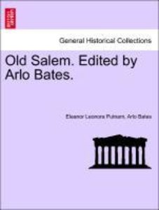 Old Salem. Edited by Arlo Bates.
