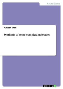 Synthesis of some complex molecules