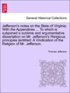 Jefferson's notes on the State of Virginia; With the Appendixes