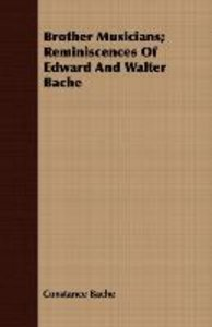 Brother Musicians; Reminiscences Of Edward And Walter Bache