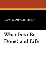 What Is to Be Done? and Life