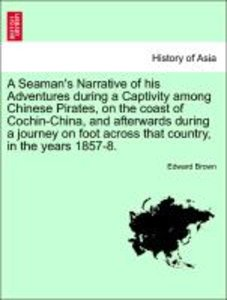 A Seaman's Narrative of his Adventures during a Captivity among