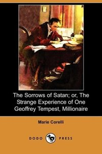 The Sorrows of Satan; Or, the Strange Experience of One Geoffrey