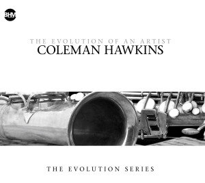 Coleman Hawkins-The Evolution Of An Artist