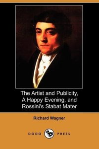 The Artist and Publicity, a Happy Evening, and Rossini's Stabat