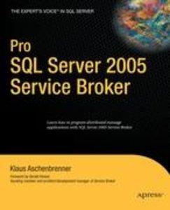 Pro SQL Server 2005 Service Broker