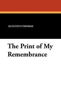 The Print of My Remembrance