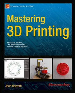 Mastering 3D Printing