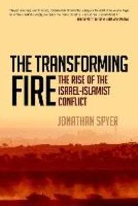 The Transforming Fire: The Rise of the Israel-Islamist Conflict
