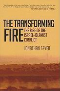The Transforming Fire: The Rise of the Israel-Islamist Conflict - zum Schließen ins Bild klicken