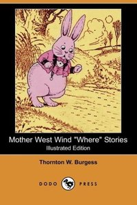 Mother West Wind Where Stories (Illustrated Edition) (Dodo Press
