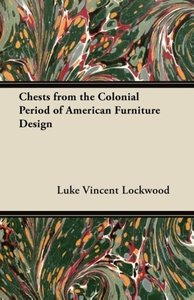 Chests from the Colonial Period of American Furniture Design
