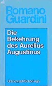 Werke / Die Bekehrung des Aurelius Augustinus