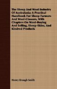 The Sheep And Wool Industry Of Australasia; A Practical Handbook