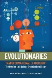 Evolutionaries: Transformational Leadership: The Missing Link in