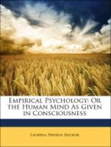 Empirical Psychology: Or the Human Mind As Given in Consciousnes
