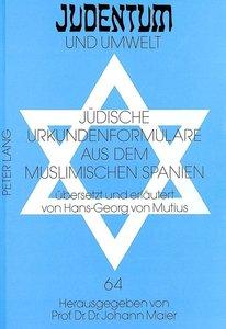 Juedische Urkundenformulare Aus Dem Muslimischen Spanien: Uebers