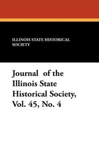 Journal of the Illinois State Historical Society, Vol. 45, No. 4