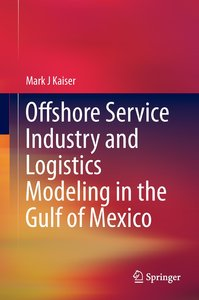 Offshore Service Industry and Logistics Modeling in the Gulf of