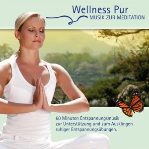 Wellness Pur: Musik zur Meditation