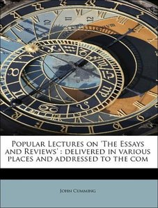 Popular Lectures on 'The Essays and Reviews' : delivered in vari