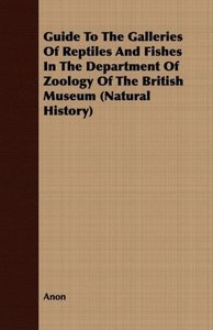 Guide to the Galleries of Reptiles and Fishes in the Department