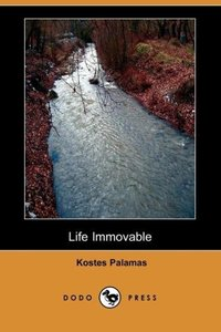 Life Immovable, First Part (Dodo Press)