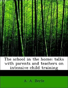 The school in the home; talks with parents and teachers on inten