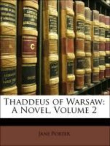 Thaddeus of Warsaw: A Novel, Volume 2