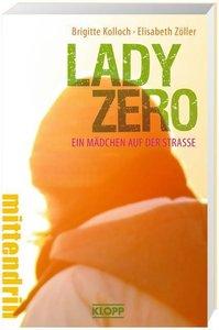 Zöller, E: Lady Zero - Ein Mädchen auf der Straße