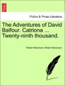 The Adventures of David Balfour. Catriona ... Twenty-ninth thous