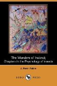 The Wonders of Instinct; Chapters in the Psychology of Insects (