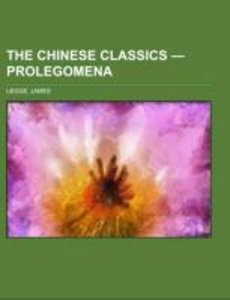 The Chinese Classics - Prolegomena