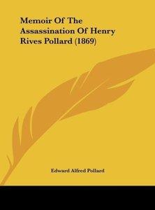 Memoir Of The Assassination Of Henry Rives Pollard (1869)