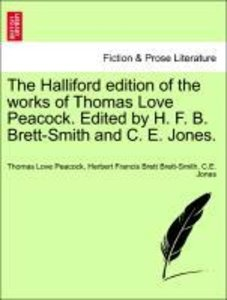 The Halliford edition of the works of Thomas Love Peacock. Edite
