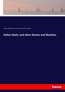 Sultan Stork, and other Stories and Sketches