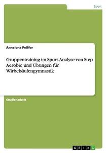 Gruppentraining im Sport. Analyse von Step Aerobic und Übungen f