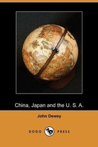 China, Japan and the U. S. A. (Dodo Press)