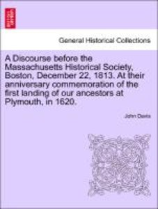 A Discourse before the Massachusetts Historical Society, Boston,