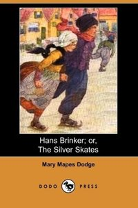 Hans Brinker; Or, the Silver Skates (Dodo Press)