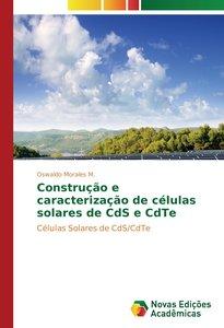 Construção e caracterização de células solares de CdS e CdTe
