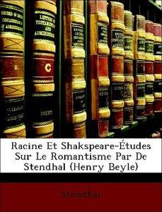 Racine Et Shakspeare-Études Sur Le Romantisme Par De Stendhal (H