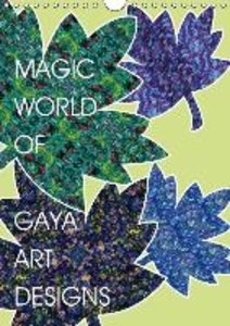 Magic World of Gaya Art Designs (Wall Calendar 2015 DIN A4 Portr