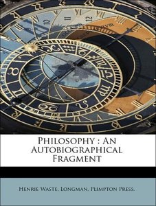 Philosophy : An Autobiographical Fragment