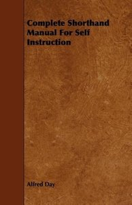 Complete Shorthand Manual For Self Instruction