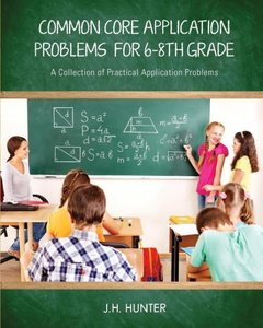 Common Core Application Problems for Sixth Through Eighth Grade