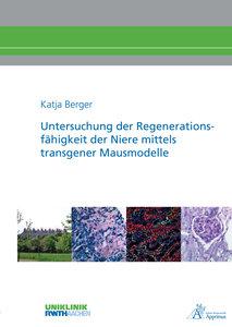 Untersuchung der Regenerationsfähigkeit der Niere mittels transg