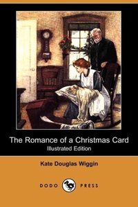 The Romance of a Christmas Card (Illustrated Edition) (Dodo Pres