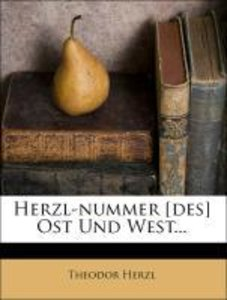 Herzl-nummer [des] Ost Und West. Illustrierte Monatsschrift für