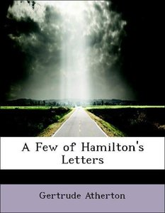 A Few of Hamilton's Letters